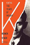 Kafka The Years of Insight