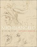 Michelangelo A Life on Paper