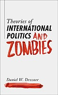 Theories of International Politics & Zombies