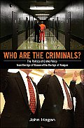 Who Are The Criminals The Politics of Crime Policy from the Age of Roosevelt to the Age of Reagan