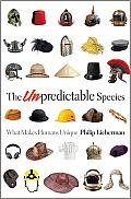Unpredictable Species What Makes Humans Unique