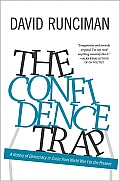 Confidence Trap A History of Democracy in Crisis from World War I to the Present