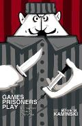 Games Prisoners Play: The Tragicomic Worlds of Polish Prison