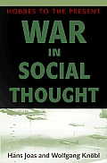War in Social Thought Hobbes to the Present