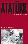 Ataturk An Intellectual Biography