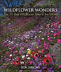 Wildflower Wonders: The 50 Best Wildflower Sites in the World Cover