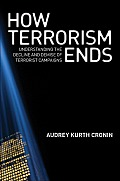 How Terrorism Ends Understanding the Decline & Demise of Terrorist Campaigns