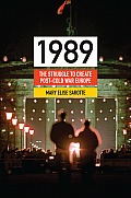 1989 The Struggle to Create Post Cold War Europe