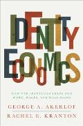 Identity Economics How Our Identities Shape Our Work Wages & Well Being