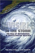 Invisible in the Storm The Role of Mathematics in Understanding Weather