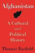 Afghanistan: A Cultural & Political History (Princeton Studies In Muslim Politics) by Thomas Barfield