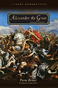 Alexander the Great & His Empire A Short Introduction