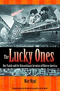 Lucky Ones One Family & the Extraordinary Invention of Chinese America