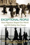 Exceptional People How Migration Shaped Our World & Will Define Our Future