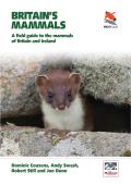 Britain's Mammals: A Field Guide to the Mammals of Britain and Ireland (Britain's Wildlife)