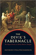 Devils Tabernacle The Pagan Oracles in Early Modern Thought