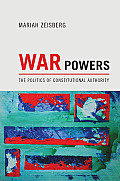 War Powers: The Politics of Constitutional Authority