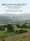 Britain's Habitats: A Guide to the Wildlife Habitats of Britain and Ireland