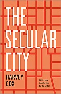 Secular City Secularization & Urbanization in Theological Perspective