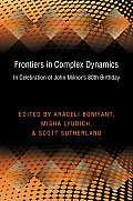 Frontiers in Complex Dynamics: In Celebration of John Milnor's 80th Birthday