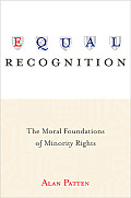 Equal Recognition: The Moral Foundations of Minority Rights