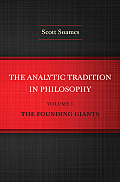 The Analytic Tradition in Philosophy, Volume 1: The Founding Giants