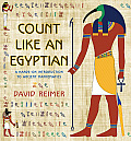 Count Like an Egyptian: A Hands-On Introduction to Ancient Mathematics