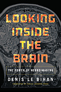 Looking Inside the Brain The Power of Neuroimaging
