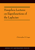 Hangzhou Lectures on Eigenfunctions of the Laplacian