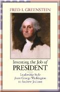 Inventing the Job of President (09 Edition)
