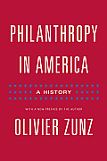 Philanthropy in America: A History (Politics and Society in Twentieth-Century America)
