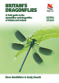 Britain's Dragonflies: A Field Guide to the Damselflies and Dragonflies of Britain and Ireland (Third Edition) (Britain's Wildlife)