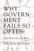 Why Government Fails So Often: And How It Can Do Better
