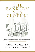 Bankers New Clothes Whats Wrong with Banking & What to Do about It