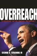 Overreach Leadership In The Obama Presidency