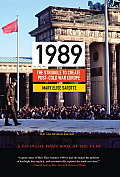 1989: The Struggle To Create Post-Cold War Europe (Princeton Studies In International History & Politics) by Mary Elise Sarotte