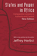 States & Power In Africa Comparative Lessons In Authority & Control