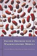 Income Distribution in Macroeconomic Models