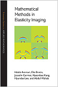 Mathematical Methods in Elasticity Imaging (Princeton Series in Applied Mathematics)