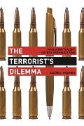 The Terrorist S Dilemma: Managing Violent Covert Organizations
