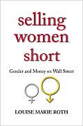Selling Women Short Gender & Money On Wall Street