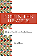 Not in the Heavens: The Tradition of Jewish Secular Thought
