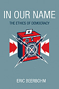 In Our Name: The Ethics of Democracy
