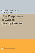 New Perspectives in German Literary Criticism: A Collection of Essays