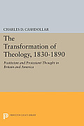 The Transformation of Theology, 1830-1890: Positivism and Protestant Thought in Britain and America