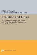 Evolution and Ethics: T.H. Huxley's Evolution and Ethics with New Essays on Its Victorian and Sociobiological Context