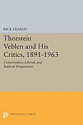 Thorstein Veblen and His Critics, 1891-1963: Conservative, Liberal, and Radical Perspectives