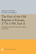The End of the Old Regime in Europe, 1776-1789, Part II: Republican Patriotism and the Empires of the East