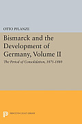 Bismarck and the Development of Germany, Volume II: The Period of Consolidation, 1871-1880