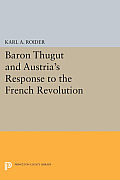 Baron Thugut and Austria's Response to the French Revolution